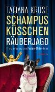 Cover-Bild zu Schampus, Küsschen, Räuberjagd von Kruse, Tatjana