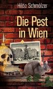 Cover-Bild zu Die Pest in Wien von Schmölzer, Hilde