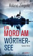 Cover-Bild zu Ein Mord am Wörthersee von Zingerle, Roland