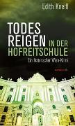 Cover-Bild zu Todesreigen in der Hofreitschule von Kneifl, Edith