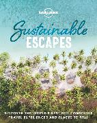 Cover-Bild zu Lonely, Planet (Hrsg.): Sustainable Escapes