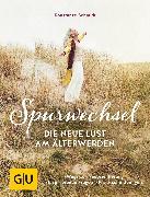 Cover-Bild zu Spurwechsel - Die neue Lust am Älterwerden (eBook) von Schmidt, Konstanze