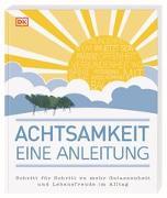 Cover-Bild zu Achtsamkeit - eine Anleitung von Annesley, Mike