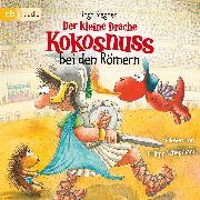 Cover-Bild zu Der kleine Drache Kokosnuss bei den Römern (Audio Download) von Siegner, Ingo