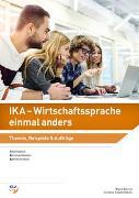 Cover-Bild zu Information, Kommunikation, Administration (IKA) / IKA - Wirtschaftssprache einmal anders von Bernet, Bigna