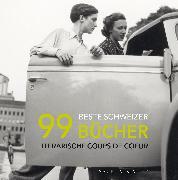 Cover-Bild zu 99 beste Schweizer Bücher (eBook) von Lötscher, Christine