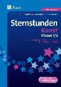 Cover-Bild zu Sternstunden Kunst - Klasse 1+2 von Gangkofer, Ulrike