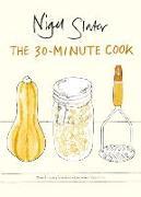 Cover-Bild zu Slater, Nigel: The 30-minute Cook