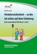 Cover-Bild zu Verkehrssicherheit - So bin ich sicher auf dem Schulweg von Jauer, Kerstin