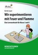 Cover-Bild zu Wir experimentieren mit Feuer und Flamme (PR) von Jauer, Kerstin