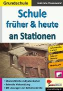 Cover-Bild zu Schule früher & heute an Stationen (eBook) von Rosenwald, Gabriela