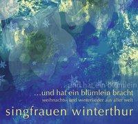 Cover-Bild zu Singfrauen Winterthur (Sänger): und hat ein blümlein bracht
