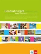 Cover-Bild zu Génération pro. Niveau intermédiaire. Schülerbuch von Darras, Isabelle