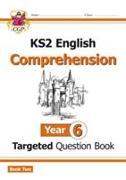Cover-Bild zu KS2 English Targeted Question Book: Year 6 Comprehension - Book 2 von CGP Books
