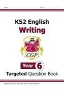Cover-Bild zu KS2 English Writing Targeted Question Book - Year 6 von CGP Books