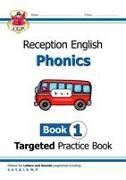 Cover-Bild zu English Targeted Practice Book: Phonics - Reception Book 1 von CGP Books