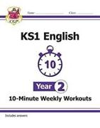 Cover-Bild zu KS1 English 10-Minute Weekly Workouts - Year 2 von Books, CGP