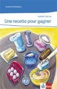 Cover-Bild zu Une recette pour gagner. Lecture graduée - Niveau 4 von Darras, Isabelle