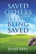 Cover-Bild zu Saved Others Before Being Saved (eBook) von Frey, Jessie