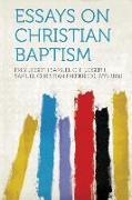 Cover-Bild zu Essays on Christian Baptism von Frey, Joseph Samuel C. F. (Jo