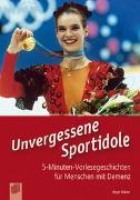 Cover-Bild zu 5-Minuten-Vorlesegeschichten für Menschen mit Demenz: Unvergessene Sportidole von Ebbert, Birgit
