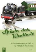 Cover-Bild zu 5-Minuten-Vorlesegeschichten für Menschen mit Demenz: Spiele der Kindheit von Ebbert, Birgit