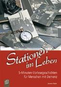 Cover-Bild zu 5-Minuten-Vorlesegeschichten für Menschen mit Demenz: Stationen im Leben von Weber, Annette