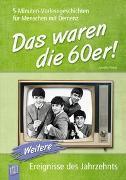 Cover-Bild zu 5-Minuten-Vorlesegeschichten für Menschen mit Demenz: Das waren die 60er! - Band 2 von Annette, Weber