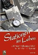 Cover-Bild zu 5-Minuten-Vorlesegeschichten für Menschen mit Demenz: Stationen im Leben (eBook) von Weber, Annette