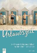 Cover-Bild zu 5-Minuten-Vorlesegeschichten für Menschen mit Demenz: Urlaubszeit (eBook) von Weber, Anette