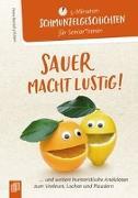 Cover-Bild zu 5- Minuten Schmunzelgeschichten für Senioren und Seniorinnen: Sauer macht lustig! von Bartoli y Eckert, Petra
