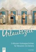 Cover-Bild zu 5-Minuten-Vorlesegeschichten für Menschen mit Demenz: Urlaubszeit von Annette, Weber