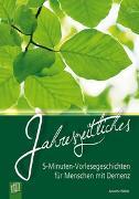 Cover-Bild zu 5-Minuten-Vorlesegeschichten für Menschen mit Demenz: Jahreszeitliches von Weber, Annette