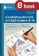 Cover-Bild zu Geschichtsunterricht mit DaZ-Schülern 8-10 (eBook) von Nowack, Sabine