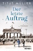 Cover-Bild zu Müller, Titus: Der letzte Auftrag (eBook)