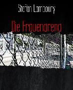 Cover-Bild zu Lamboury, Stefan: Die Frauenarena (eBook)