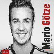 Cover-Bild zu Schreiber, Julius: Mario Götze (Audio Download)