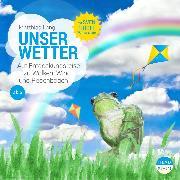Cover-Bild zu Lang, Matthias: UNSERE WELT: Unser Wetter (Audio Download)