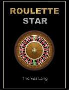 Cover-Bild zu Lang, Thomas: Roulette Star (eBook)