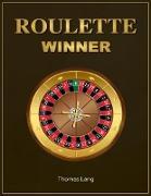 Cover-Bild zu Lang, Thomas: Roulette Winner (eBook)