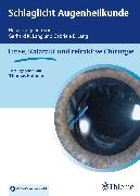 Cover-Bild zu Kohnen, Thomas (Hrsg.): Schlaglicht Augenheilkunde: Linse, Katarakt und refraktive Chirurgie (eBook)