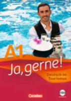 Cover-Bild zu Ja, gerne!, A1, Deutsch im Tourismus, Kursbuch mit CD von Grunwald, Anita