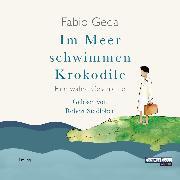 Cover-Bild zu Im Meer schwimmen Krokodile (Audio Download) von Geda, Fabio