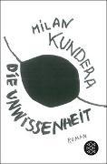 Cover-Bild zu Die Unwissenheit von Kundera, Milan