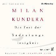 Cover-Bild zu Das Fest der Bedeutungslosigkeit (Audio Download) von Kundera, Milan