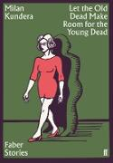 Cover-Bild zu Let the Old Dead Make Room for the Young Dead (eBook) von Kundera, Milan