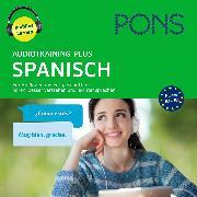 Cover-Bild zu PONS Audiotraining Plus SPANISCH. Für Anfänger und Fortgeschrittene (Audio Download) von Pons