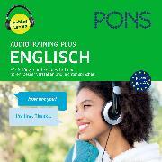 Cover-Bild zu PONS Audiotraining Plus ENGLISCH. Für Anfänger und Fortgeschrittene (Audio Download) von Pons
