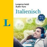 Cover-Bild zu Langenscheidt Audio-Kurs Italienisch (Audio Download) von Langenscheidt-Redaktion