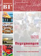 Cover-Bild zu Begegnungen Deutsch als Fremdsprache B1+: Integriertes Kurs- und Arbeitsbuch von Buscha, Anne